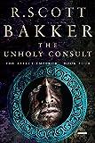"""""""The Unholy Consult The Aspect-Emperor"""" av R. Scott Bakker"""