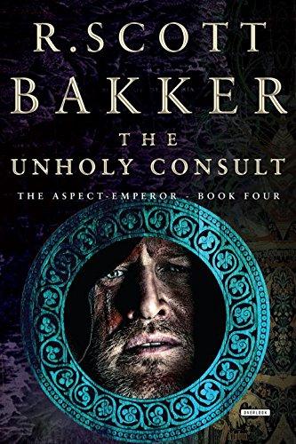 """""""The Unholy Consult - The Aspect-Emperor"""" av R. Scott Bakker"""