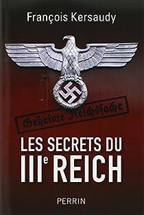 Les secrets du IIIe Reich par Kersaudy