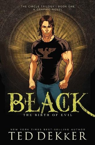 Black: The Birth of Evil (The Circle Trilogy Graphic Novels, Book 1)