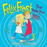 Felix Frost Time Detective: Roman Riddle | Eleanor Hawken
