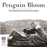 Penguin Bloom | Bradley Trevor Greive,Cameron Bloom