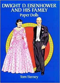 Book Dwight D. Eisenhower and His Family Paper Dolls by Tom Tierney (1993-12-01)