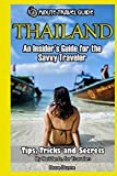 Thailand: An Insider s Guide for the Savvy Traveler
