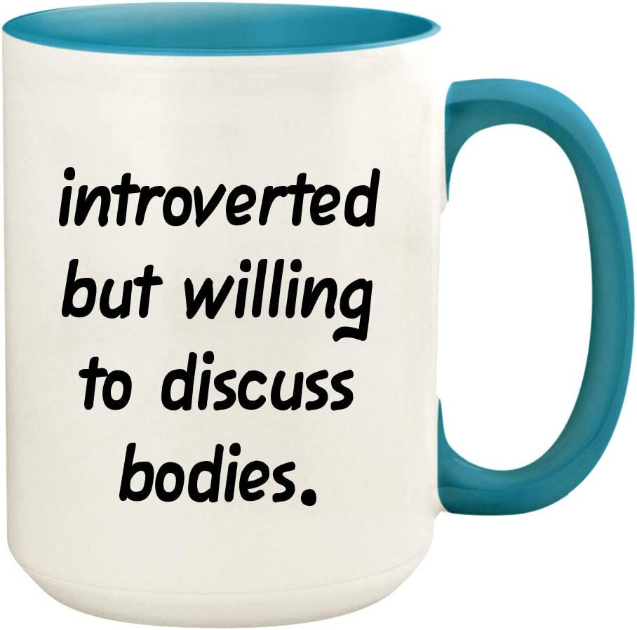 Introverted But Willing To Discuss Bodies - 15oz Ceramic White Coffee Mug Cup, Light Blue