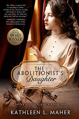 The Abolitionist's Daughter (Sons of the Shenandoah) by [Maher, Kathleen L.]