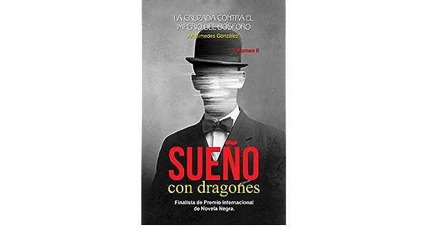 Sueño con dragones: (Volumen II La cruzada contra el Imperio ...