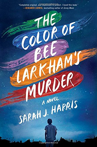 The Color of Bee Larkham's Murder: A Novel