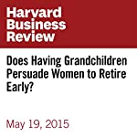 Does Having Grandchildren Persuade Women to Retire Early? | Karen Firestone