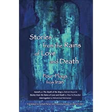 Stories from the Rains of Love and Death: Four Plays from Iran