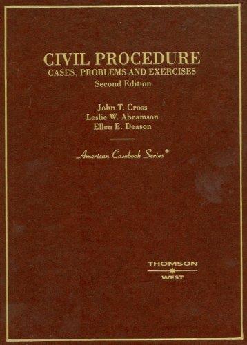 Civil Procedure: Cases, Problems and Exercises (American Casebook Series)