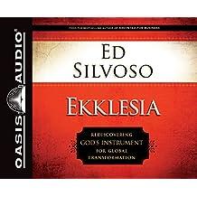Ekklesia (Library Edition): Rediscovering God's Instrument for Global Transformation
