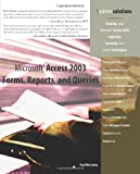 Microsoft Access 2003 Forms, Reports, and Queries, Paul McFedries, 0789731525