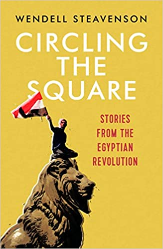 Book Circling the Square: Stories from the Egyptian Revolution