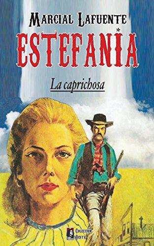 Descargar Libro La Caprichosa: Volume 3 Marcial Lafuente Estefania