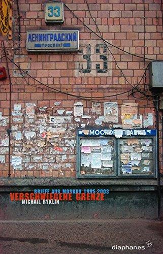 Verschwiegene Grenze. Briefe aus Moskau 1995-2003 (hors série)
