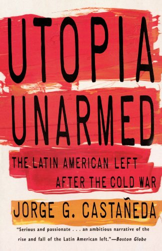 Utopia Unarmed: The Latin American Left After the Cold War [Castaneda, Jorge G.] (Tapa Blanda)