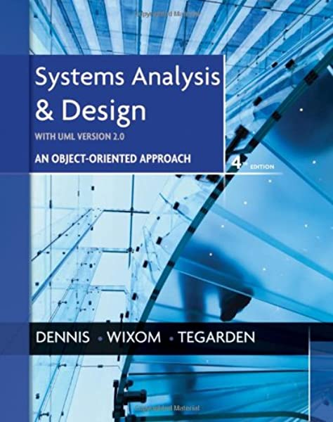 Systems Analysis And Design With Uml Dennis Alan Wixom Barbara Haley Tegarden David 9781118037423 Amazon Com Books