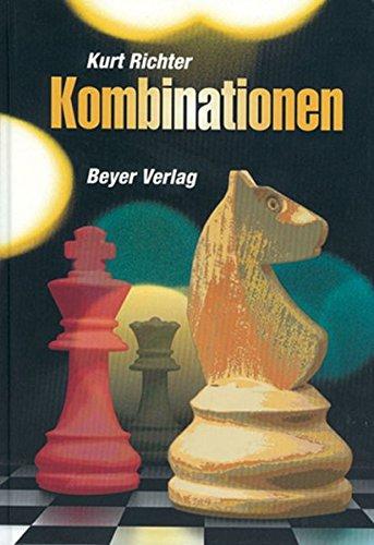 Kombinationen: Ein Lehrbuch der Taktik mit 399 praktischen Beispielen