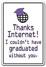 "Thanks Internet Aluminum Sign Graduation Student Kids Study School   Indoor/Outdoor   10"" Tall"