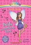 Rainbow Magic: Belle the Birthday Fairy