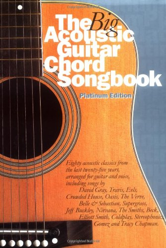 (The Big Acoustic Guitar Chord Songbook Platinum Edition)