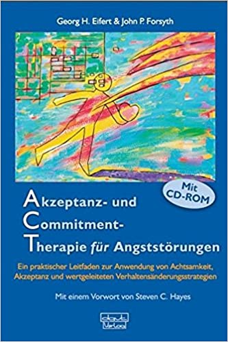 Akzeptanz- und Commitment-Therapie für Angststörungen: Ein ...