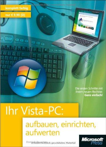 Ihr Vista-PC: aufbauen, einrichten, aufwerten: Die ersten Schritte mit Ihrem neuen Rechner. Ganz einfach! Taschenbuch – 25. September 2007 Dominik Reuscher Microsoft 3866455429 Benutzeroberflächen