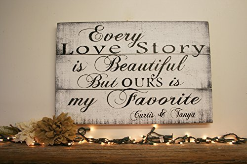 - WOOD DECOR Every Love Story Is Beautiful But Ours Is My Favorite Wood Sign Shabby Chic Wedding