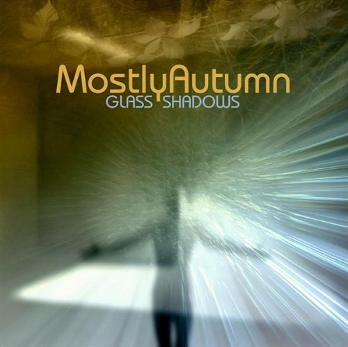 GLASS SHADOWS by Mostly Autumn - Gc Glass
