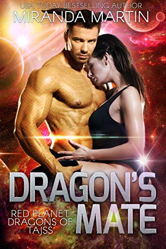 Dragon's Mate: A Scifi Alien Romance (Red Planet Dragons of Tajss Book -