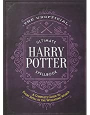 The Unofficial Ultimate Harry Potter Spellbook: A Complete Reference Guide to Every Spell in the Wizarding World
