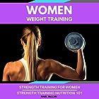 Women Weight Training: Two-Book Bundle: Strength Training for Women & Strength Training Nutrition 101 Hörbuch von Marc McLean Gesprochen von: Evan Schmitt