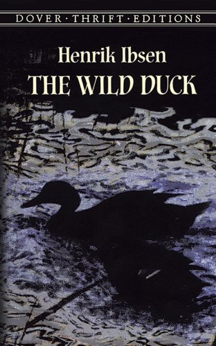 The Wild Duck (Dover Thrift Editions) [Henrik Ibsen] (Tapa Blanda)