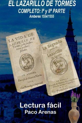EL LAZARILLO DE TORMES COMPLETO I Y II  PARTE  Amberes 1554/1555: Adaptación Paco Arenas (Spanish Edition)