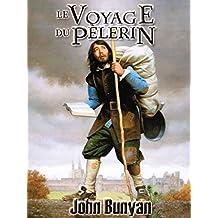 Le Voyage du pèlerin (Illustré) (French Edition)