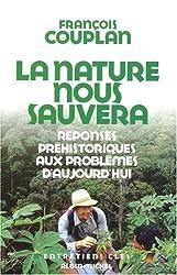 La nature nous sauvera : Réponses préhistoriques aux problèmes d'aujourd'hui