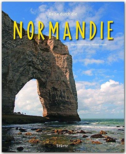 Reise durch die NORMANDIE - Ein Bildband mit über 210 Bildern