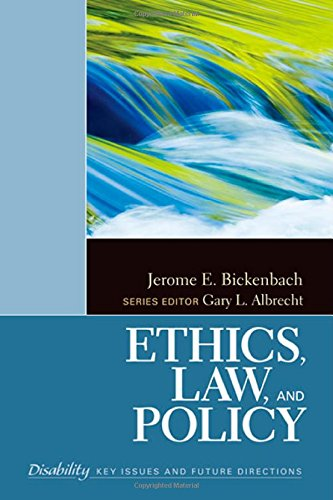 Ethics, Law, and Policy (The SAGE Reference Series on Disability: Key Issues and Future Directions)