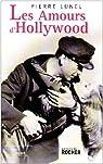 Les Amours d'Hollywood par Lunel