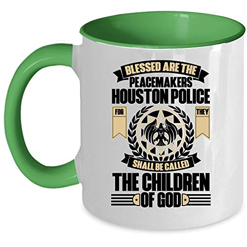 Cool Job Coffee Mug, Blessed Are The Peacemakers Houston Police Accent Mug (Accent Mug - Green) ()