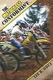 The Motocross Conformist, Lee B. O'Dea, 1419641840