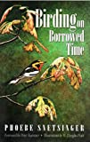 Birding on Borrowed Time tells, in her own words, the remarkable story of Phoebe Snetsigner, the woman who saw more birds in her life than any other human being in the history of the world. Phoebe's quest to see as many birds as possible only began a...