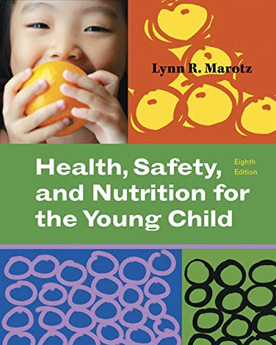 Health, Safety, and Nutrition for the Young Child (What's New in Early Childhood)