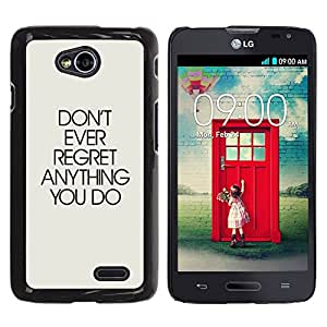 Paccase / SLIM PC / Aliminium Casa Carcasa Funda Case Cover para - Don'T Ever Regret Anything Text Inspirational - LG Optimus L70 / LS620 / D325 / MS323
