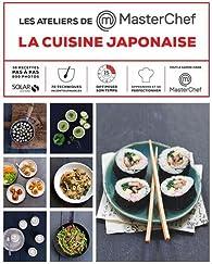 Les ateliers de Masterchef : La cuisine japonaise  par Dorian Niéto