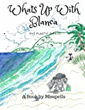 What's Up With Blanca!: The Plastic Pirate