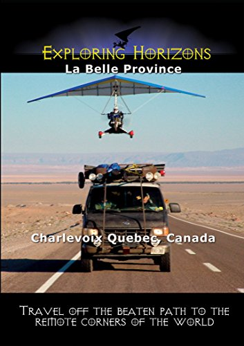 Exploring Horizons - La Belle Province - Charlevoix Quebec, Canada