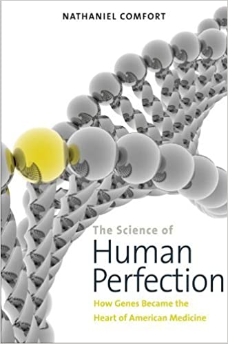 Book The Science of Human Perfection: How Genes Became the Heart of American Medicine by Nathaniel Comfort (2014-03-04)