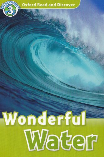 Wonderful Water (Oxford Read and Discover, Level 3)